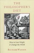 Philosopher's Diet How to Lose Weight and Change the World