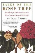 Tales of the Rose Tree Ravishing Rhododendrons And Their Travels Around the World
