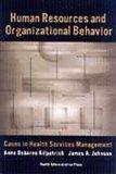 Human Resources and Organizational Behavior: Cases in Health Services Management