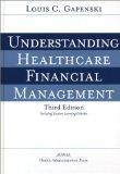Understanding Healthcare Financial Management, Third Edition
