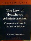 Southwick's The Law of Healthcare Administration: Companion Cases to the Third Edition