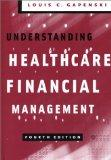 Understanding Healthcare Financial Management, Fourth Edition