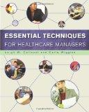 Essential Techniques for Healthcare Managers