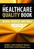 The Healthcare Quality Book: Vision, Strategy, and Tools, Third Edition