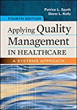 Applying Quality Management in Healthcare: A Systems Approach, Fourth Edition