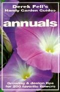 Annuals; Growing and Design Tips for 200 Favorite Flowers