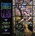 Stained Glass: Jewels of Light