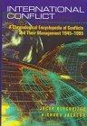 International Conflict: A Chronological Encyclopedia of Conflicts and Their Management 1945-...