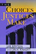 Choices Justices Make