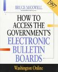 How to Access the Government's Electronic Bulletin Boards 1997