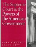 Supreme Court and the Powers of the American Government