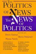 Politics of News the News of Politics The News of Politics