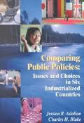 Comparing Public Policies Issues and Choices in Six Industrialized Countries