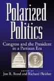 Polarized Politics: Congress and the President in a Partisan Era