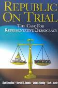 Republic on Trial The Case for Representative Democracy