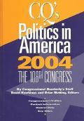 Cq's Politics in America 2004 The 108th Congress