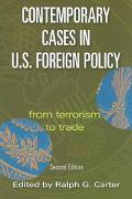 Contemporary Cases in U.S. Foreign Policy From Terrorism to Trade