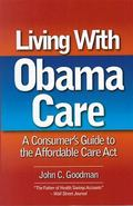 Living With ObamaCare: A Consumer's Guide