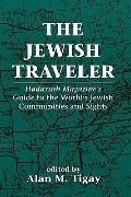 Jewish Traveler Hadassah Magazine's Guide to the World's Jewish Communities and Sights