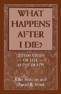 What Happens After I Die?: Jewish Views of Life After Death