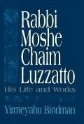 Rabbi Moshe Chaim Luzzatto His Life and Works