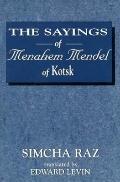 Sayings of Menahem Mendel of Kotzk