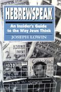 Hebrewspeak An Insider's Guide to the Way Jews Think