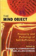 Mind Object Precocity and Pathology of Self-Sufficiency