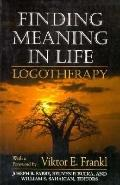 Finding Meaning in Life: Logotherapy - Joseph B. Fabry - Paperback - 1st softcover ed