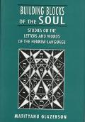 Building Blocks of the Soul Studies on the Letters and Words of the Hebrew Language