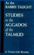 As the Rabbis Taught Studies in the Aggados of the Talmud  A Tishah B'Av Reader
