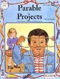 Parable Projects: Bible Based Activities That Every Christian Educator Will Treasure. 64 Pages