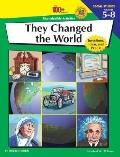 They Changed the World Inventions, Ideas, and People