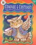 Compare & Contrast Using Comparisons and Contrasts to Build Comprehension