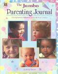 The Jumbo Parenting Journal: Developmental Milestones from Birth to 5 Years!