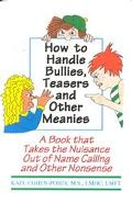 How to Handle Bullies, Teasers and Other Meanies A Book That Takes the Nuisance Out of Name ...
