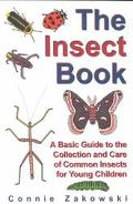 Insect Book A Basic Guide to the Collection and Care of Common Insects for Young Children