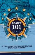 Boater 101 A Full-Reference Guide to Boating Basics