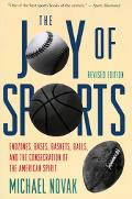 Joy of Sports End Zones, Bases, Baskets, Balls, and the Consecration of the American Spirit