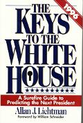 Keys to the White House, 1996 A Surefire Guide to Predicting the Next President