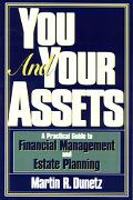 You and Your Assets A Practical Guide to Financial Management and Estate Planning