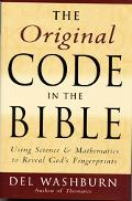 Original Code in the Bible Using Science and Mathematics to Reveal God's Fingerprints