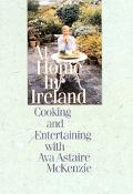 At Home in Ireland Cooking & Entertaining With Ava Astaire McKenzie
