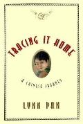 Tracing It Home: A Chinese Journey - Lynn Pan - Hardcover