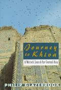 Journey to Khiva: A Writer's Search for Central Asia