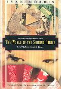 World of the Shining Prince Court Life in Ancient Japan