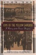 Sons of the Yellow Emperor A History of the Chinese Diaspora