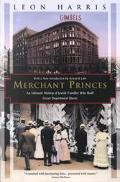 Merchant Princes: An Intimate History of Jewish Families Who Built Great Department Stores (...