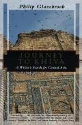 Journey to Khiva A Writer's Search for Central Asia