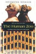 Human Zoo A Zoologist's Classic Study of the Urban Animal